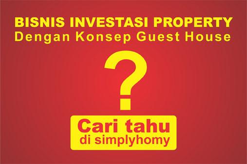 Bisnis Investasi Property dengan konsep Guest House