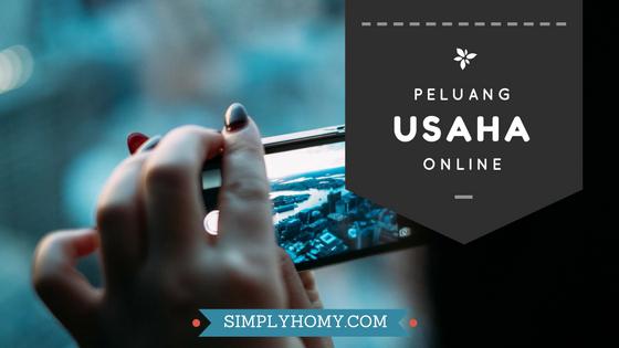 Inilah Alasan Mengapa Peluang Usaha Online Dapat Mendatangkan Rejeki (Part 1)
