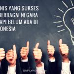 Ternyata Ada 7 Bisnis Yang Sukses Di Berbagai Negara Tetapi Belum Ada Di Indonesia