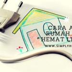 Inilah 5 Cara Agar Rumah Bisa Hemat Listrik