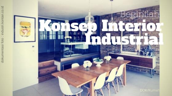Beginilah Konsep Interior Industrial Pada Ruang Makan