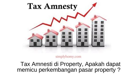 Ternyata Penjualan Property Masih Belum Terkerek Tax Amnesti di Property, Jadi Apa Untungnya?