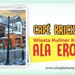 Cafe Brick Jogja, Wisata Kuliner Kekinian Ala Eropa